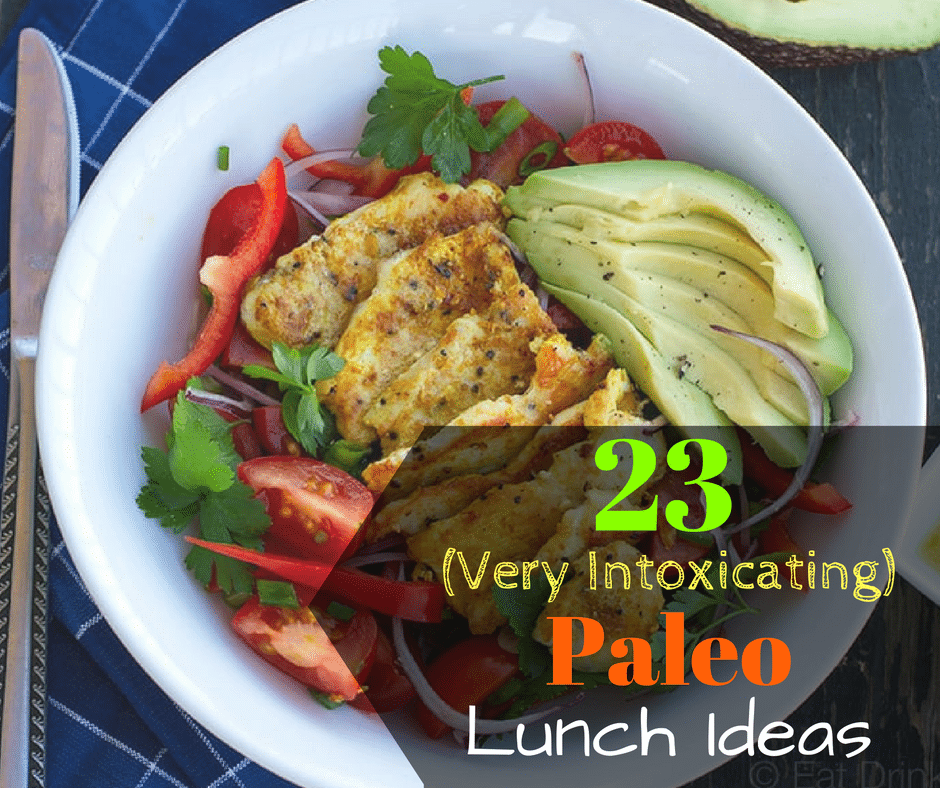 Paleo Lunch Ideas: 23 (Very Intoxicating) Recipes
