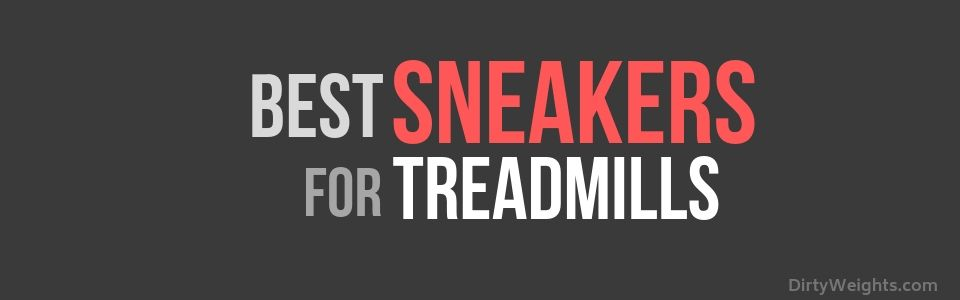 Best Sneakers for Running on Treadmill