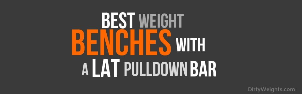 Weight Benches with Lat Pulldown